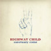 HIGHWAY CHILD-Sanctuary Come