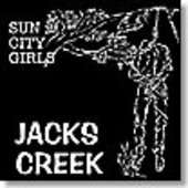 SUN CITY GIRLS-Jacks Creek