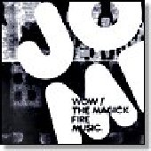 JACKIE-O MOTHERFUCKER-Wow/The magick fire music