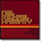 HAGERTY, NEIL MICHAEL-Plays that good old rock and roll