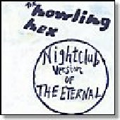 HOWLING HEX-Nightclub Version of the Eternal