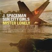 SPACEMAN J./SUN CITY GIRLS-Mister Lonely: Music From A Film By Harmony Korine