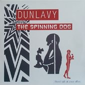 DUNLAVY-The Spinning Dog