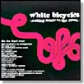 WHITE BICYCLES-Making Music in the 1960s