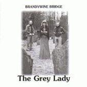 BRANDYWINE BRIDGE-The grey lady