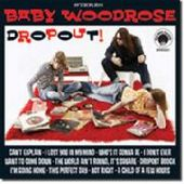 BABY WOODROSE-Dropout!