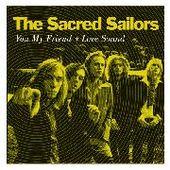 SACRED SAILORS-MY FRIEND/LOVE SOUND