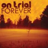 ON TRIAL-Forever