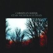 KIEFER, CHRISTIAN-Czar Nicholas is dead