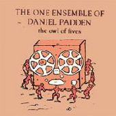 ONE ENSEMBLE OF DANIEL PADDEN-The owl of fives