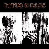 TITUS & ROSS-Titus & Ross