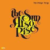 SUN ALSO RISES-The Sun Also Rises