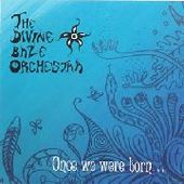 DIVINE BAZE ORCHESTRA-Once we were born