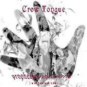 CROW TONGUE-Prophecies and Secrets