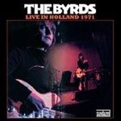 BYRDS-Live In Holland 1971