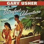 USHER , GARY-Barefoot Adventure: The 4 Star Sessions 1962-66