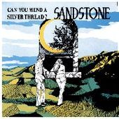 SANDSTONE-Can You Mend A Silver Thread?