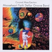 MOOSEHEART FAITH STELLAR GROOVE BAND-Coronal mass ejection