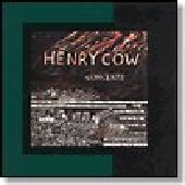 HENRY COW-Concerts Remastered