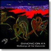 BIRDSONGS OF THE MESOZOIC-Dancing On A'A