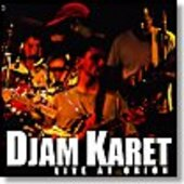 DJAM KARET-Live At Orion