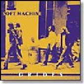 SOFT MACHINE-Grides