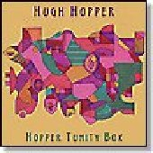 HOPPER, HUGH-Hopper Tunity Box