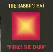 RABBIT'S HAT-Pierce the dark