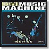 BONNIWELL MUSIC MACHINE-Ignition
