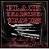 BLACK DIAMOND HEAVIES-A Touch of Someone Else's class
