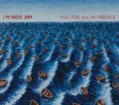 I'M NOT JIM-You Are All My People