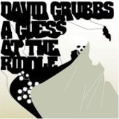 GRUBBS, DAVID-Guess at the riddle
