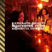 KAWABATA, MAKOTO & MICHISHITA SHINSUKE-Basement Echo