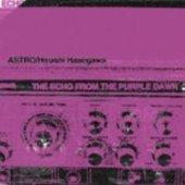 ASTRO/HIROSHI HASEGAWA-The Echo From The Purple Dawn