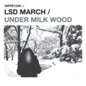 LSD MARCH-Under Milk Wood