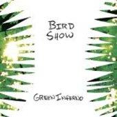 BIRD SHOW-Green Inferno