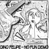 FELIPE, DINO-No Fun Demo