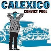 CALEXICO-Convict Pool