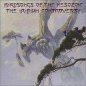 BIRDSONGS OF THE MESOZOIC-Iridium Controversy