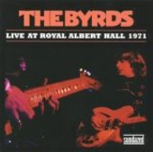 BYRDS-Live At Royal Albert Hall 1971